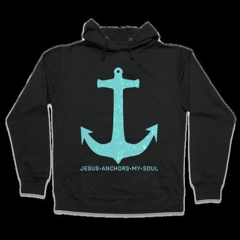 Jesus Anchors My Soul Hooded Sweatshirt