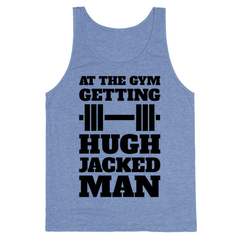 Gettin' Hugh Jacked Man Tank Top