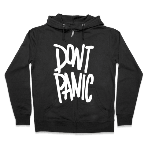 Don't Panic Zip Hoodie