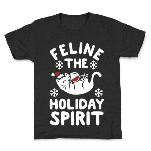 Feline the Holiday Spirit Kids T-Shirt