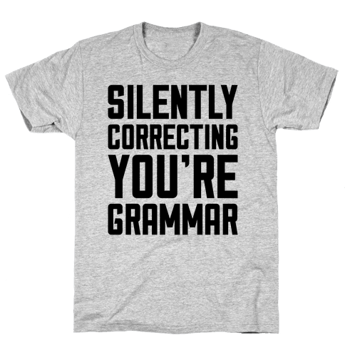 Silently Correcting You're Grammar Mens T-Shirt