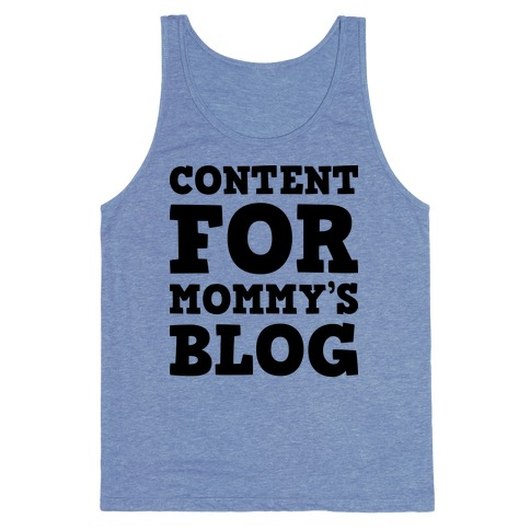 Content For Mommy's Blog Tank Top