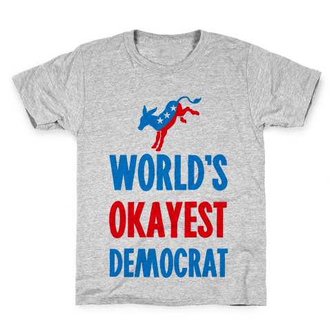 World's Okayest Democrat Kids T-Shirt