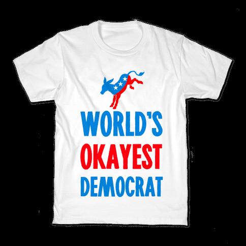 World's Okayest Democrat Kids T-Shirt