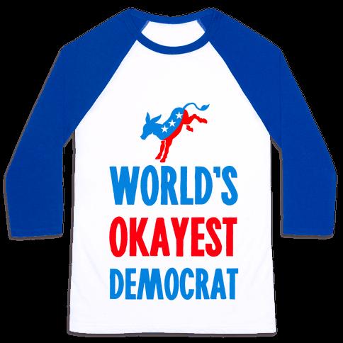 World's Okayest Democrat Baseball Tee