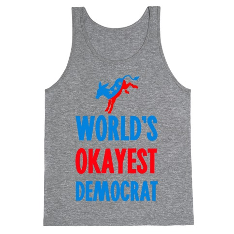 World's Okayest Democrat Tank Top