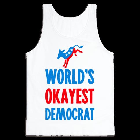 World's Okayest Democrat Tank Top