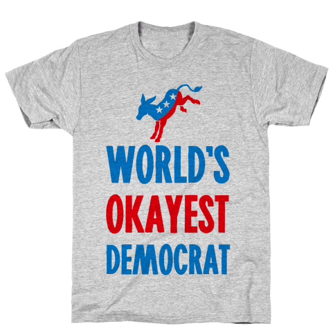 World's Okayest Democrat Mens T-Shirt