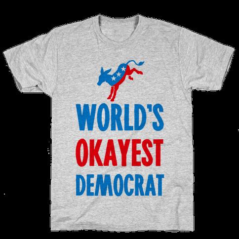 World's Okayest Democrat Mens T-Shirt