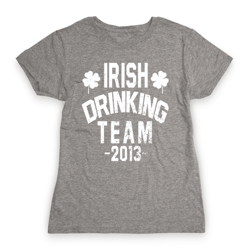 Irish Drinking Team 2013 Womens T-Shirt