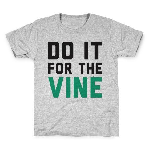 Do It For The Vine Kids T-Shirt