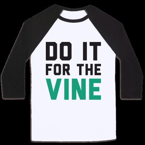 Do It For The Vine Baseball Tee