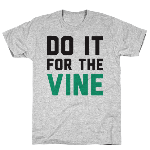 Do It For The Vine Mens T-Shirt