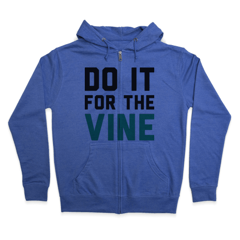 Do It For The Vine Zip Hoodie
