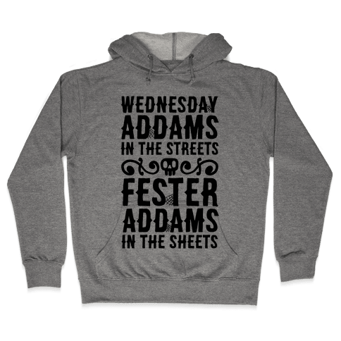 Wednesday Addams In The Streets Fester Addams In The Sheets Hooded Sweatshirt