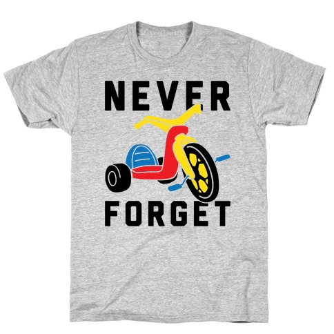 Never Forget Big Wheel Mens T-Shirt