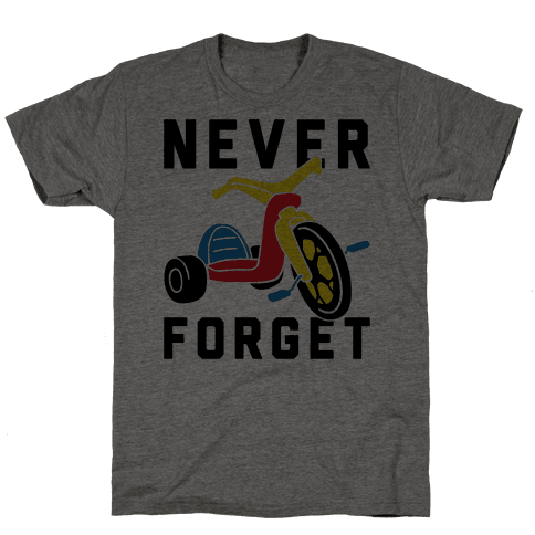 Never Forget Big Wheel