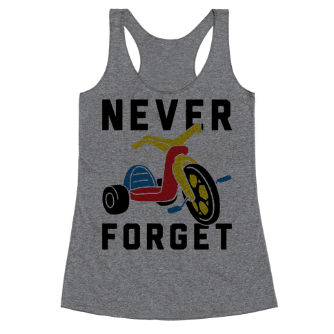 Never Forget Big Wheel Racerback Tank Top