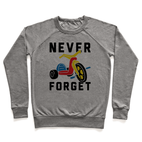 Never Forget Big Wheel Pullover