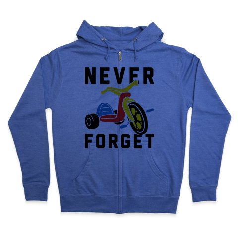 Never Forget Big Wheel Zip Hoodie