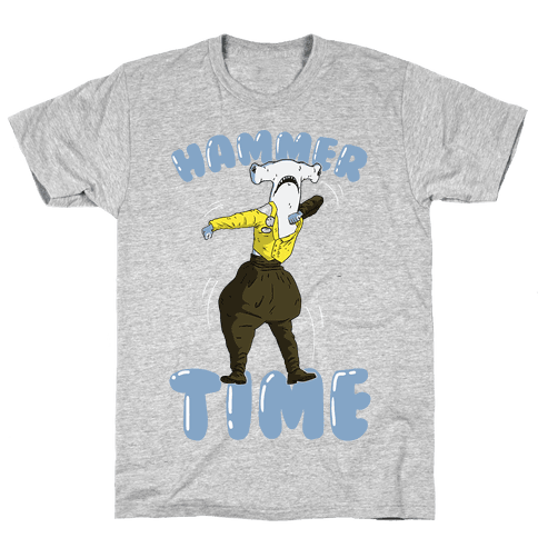 Hammer Time! Mens T-Shirt