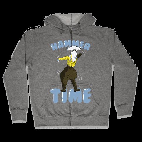 Hammer Time! Zip Hoodie