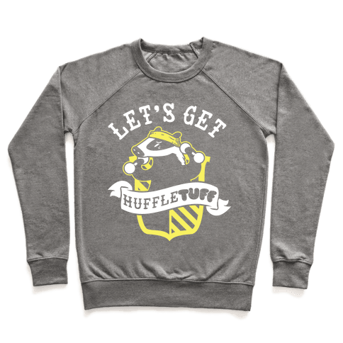 Let's Get Huffle TUFF Pullover