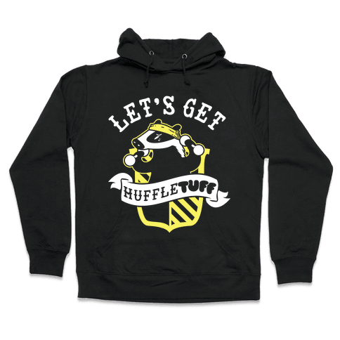 Let's Get Huffle TUFF Hooded Sweatshirt