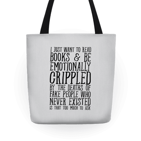 I Just Want to Read Books and be Emotionally Crippled Tote