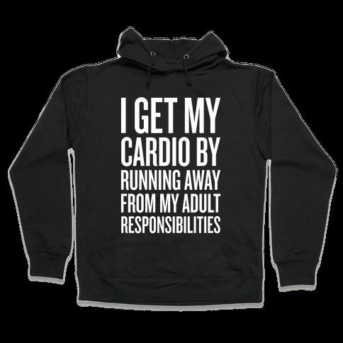 Running Away From My Adult Responsibilities Hooded Sweatshirt