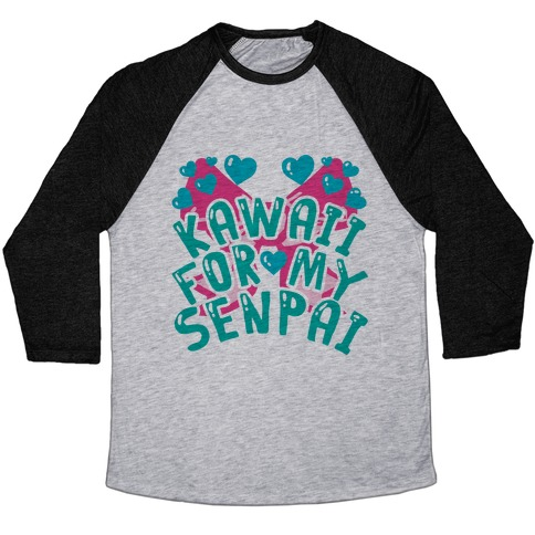 Kawaii For My Senpai Baseball Tee
