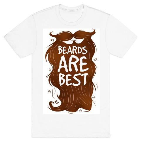 Beards Are Best T-Shirt