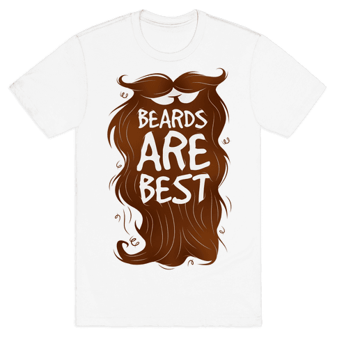 Beards Are Best Mens T-Shirt