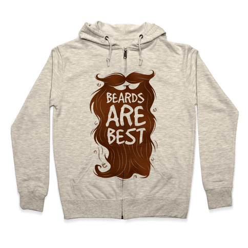 Beards Are Best Zip Hoodie