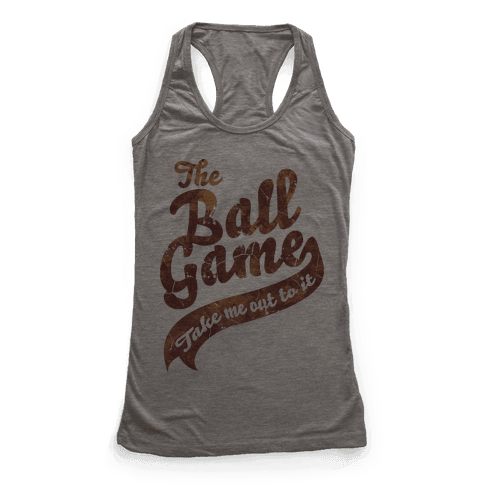 The Ball Game Racerback Tank Top