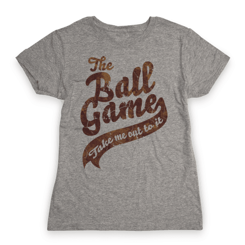 The Ball Game Womens T-Shirt