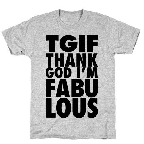 TGIF: Thank God I'm Fabulous T-Shirt