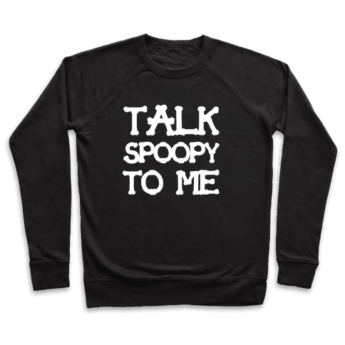 Talk Spoopy To Me Pullover