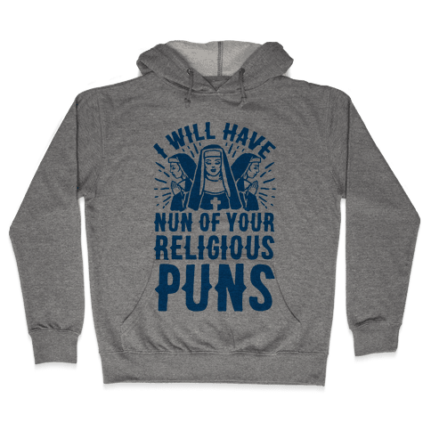 Nun Puns Hooded Sweatshirt