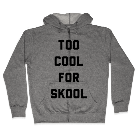 Too Cool for School Zip Hoodie