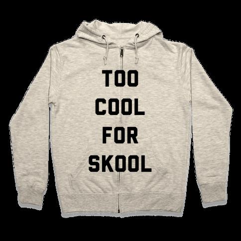 Too Cool for School Zip Hoodie
