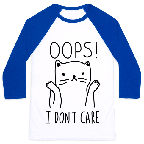 Oops I Don't Care Cat Baseball Tee