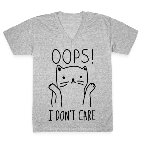 Oops I Don't Care Cat V-Neck Tee Shirt