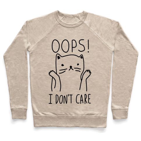Oops I Don't Care Cat Pullover