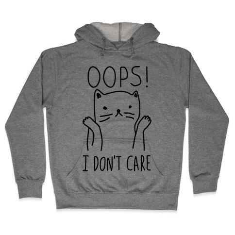 Oops I Don't Care Cat Hooded Sweatshirt