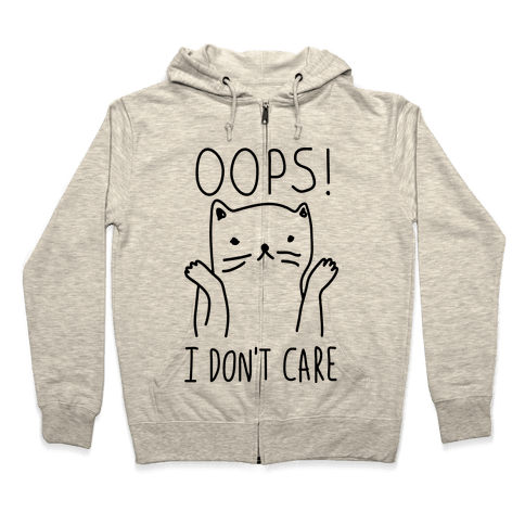 Oops I Don't Care Cat Zip Hoodie