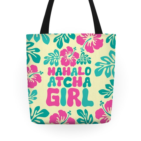 Mahalo Atcha Girl Tote