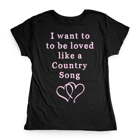 Love Like a Country Song Womens T-Shirt