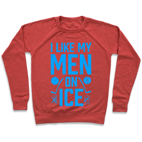 I Like My Men on Ice Pullover