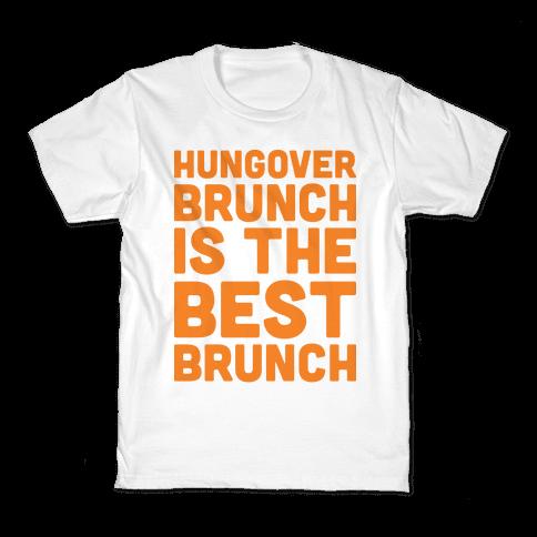 Hungover Brunch Is The Best Brunch Kids T-Shirt
